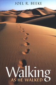Walking as He Walked  -     By: Joel R. Beeke