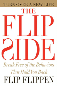 The Flip Side: Break Free of the Behaviors That Hold You Back - eBook  -     By: Flip Flippen