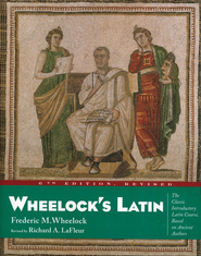 Wheelock's Latin, Sixth Edition   -     By: Frederic M. Wheelock, Richard A. Lafleur