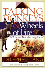 Talking Donkeys and Wheels of Fire: Bible Stories That are Truly Bizarre - eBook  -     By: J. Stephen Lang