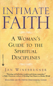 Intimate Faith: A Womans Guide to the Spiritual Disiplines - eBook  -     By: Jan Weinbrenner