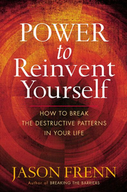 Power to Reinvent Yourself: How to Break the Destructive Patterns in Your Life - eBook  -     By: Jason Frenn