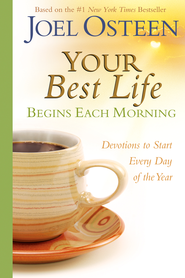 Your Best Life Begins Each Morning: Devotions to Start Every New Day of the Year - eBook  -     By: Joel Osteen