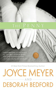 The Penny: A Novel - eBook  -     By: Joyce Meyer