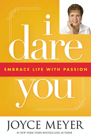 I Dare You: Embrace Life with Passion - eBook  -     By: Joyce Meyer
