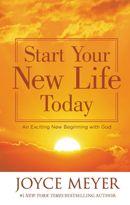 Start Your New Life Today: An Exciting New Beginning with God - eBook  -     By: Joyce Meyer