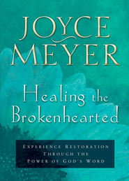 Healing the Brokenhearted: Experience Restoration Through the Power of God's Word - eBook  -     By: Joyce Meyer