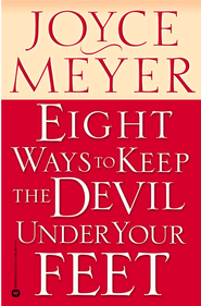 Eight Ways to Keep the Devil Under Your Feet - eBook  -     By: Joyce Meyer