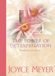 The Power of Determination: Looking to Jesus - eBook  -     By: Joyce Meyer