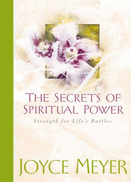 The Secrets of Spiritual Power: Strength for Life's Battles - eBook  -     By: Joyce Meyer