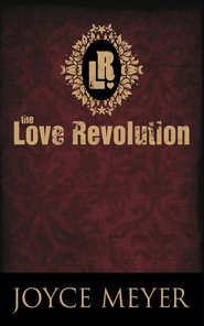 The Love Revolution - eBook  -     By: Joyce Meyer