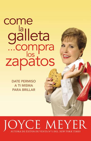 Come la Galleta... Compra los Zapatos: Giving Yourself Permission to Lighten Up - eBook  -     By: Joyce Meyer