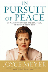 In Pursuit of Peace: 21 Ways to Conquer Anxiety, Fear, and Discontentment - eBook  -     By: Joyce Meyer