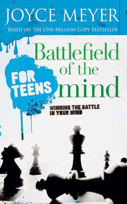 Battlefield of the Mind for Teens: Winning the Battle in Your Mind - eBook  -     By: Joyce Meyer, Todd Hafer