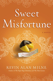 Sweet Misfortune: A Novel - eBook  -     By: Kevin Alan Milne