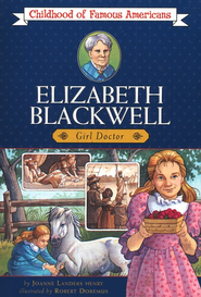 Elizabeth Blackwell: Girl Doctor, Childhood of Famous Americans   -     By: Joanne Landers Henry