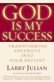 God is My Success: Transforming Adversity into Your Destiny - eBook  -     By: Larry Julian