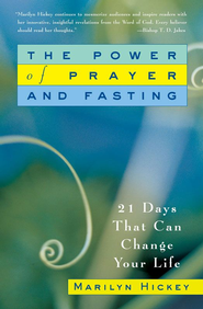 The Power of Prayer and Fasting: 21 Days That Can Change Your Life - eBook  -     By: Marilyn Hickey