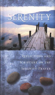 Serenity: Reflections and Scripture on the Serenity Prayer   -