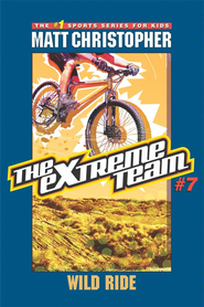 The Extreme Team #7: Wild Ride - eBook  -     By: Matt Christopher     Illustrated By: Michael Koelsch