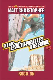 The Extreme Team #5: Rock On - eBook  -     By: Matt Christopher     Illustrated By: Michael Koelsch