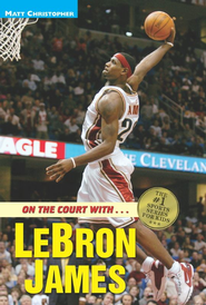 On the Court with...LeBron James - eBook  -     By: Matt Christopher