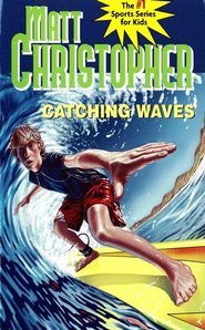 Catching Waves - eBook  -     By: Matt Christopher