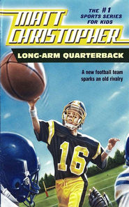 Long Arm Quarterback: A New Football Team Sparks an Old Rivalry - eBook  -     By: Matt Christopher
