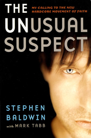 The Unusual Suspect: My Calling to the New Hardcore Movement of Faith  -     By: Stephen Baldwin, Mark Tabb