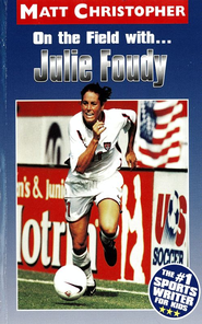 On the Field with ... Julie Foudy - eBook  -     By: Matt Christopher