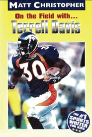 On the Field with ... Terrell Davis - eBook  -     By: Matt Christopher