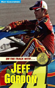 On the Track with...Jeff Gordon - eBook  -     By: Matt Christopher
