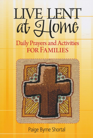 Live Lent at Home: Daily Prayers and Activities for Families  -     By: Paige Byrne Shortal