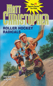 Roller Hockey Radicals - eBook  -     By: Matt Christopher