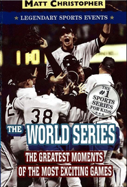 The World Series: Legendary Sports Events - eBook  -     By: Matt Christopher