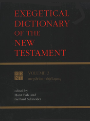 Exegetical Dictionary of the New Testament, Volume 3   -     Edited By: Horst Balz
