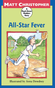 All-Star Fever: A Peach Street Mudders Story - eBook  -     By: Matt Christopher     Illustrated By: Anna Dewdney