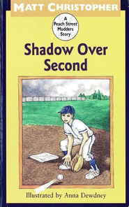 Shadow Over Second: A Peach Street Mudders Story - eBook  -     By: Matt Christopher     Illustrated By: Anna Dewdney