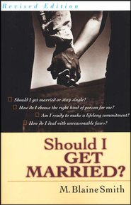 Should I Get Married? Revised   -     By: M. Blaine Smith