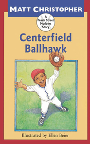 Centerfield Ballhawk - eBook  -     By: Matt Christopher     Illustrated By: Ellen Beier