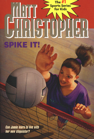 Spike It!: Can Jamie learn to live with her new stepsister? - eBook  -     By: Matt Christopher