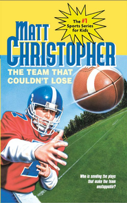The Team That Couldn't Lose: Who is Sending the Plays That Make the Team Unstoppable? - eBook  -     By: Matt Christopher