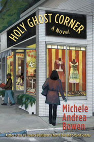 Holy Ghost Corner - eBook  -     By: Michele Andrea Bowen