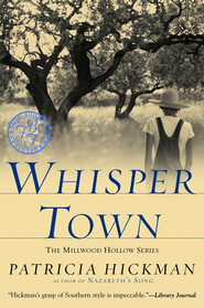 Whisper Town - eBook  -     By: Patricia Hickman