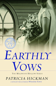 Earthly Vows - eBook  -     By: Patricia Hickman