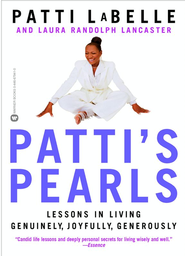 Patti's Pearls: Lessons in Living Genuinely, Joyfully, Generously - eBook  -     By: Patti LaBelle