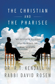 The Christian and the Pharisee: Two Outspoken Religious Leaders Debate the Road to Heaven - eBook  -     By: R.T. Kendall, David Rosen