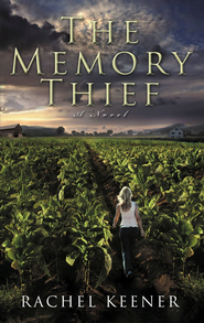 The Memory Thief: A Novel - eBook  -     By: Rachel Keener