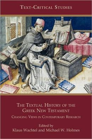 The Textual History of the Greek New Testament: Changing Views in Contemporary Research  -     By: Klaus Wachtel
