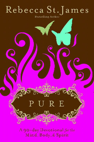 Pure: A 90-Day Devotional for the Mind, the Body & the Spirit - eBook  -     By: Rebecca St. James